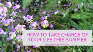 How to take charge of your life this summer