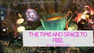 The time and space to feel-2