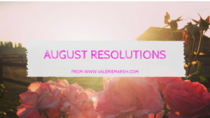 August resolutions