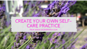 Create your own self-care practice