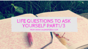 Life Questions to ask yourself Part1_3