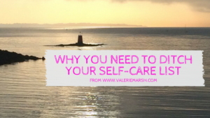 why-you-need-to-ditch-your-self-care-list